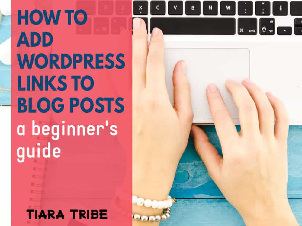 How to add WordPress links to your blog posts: A beginner's guide