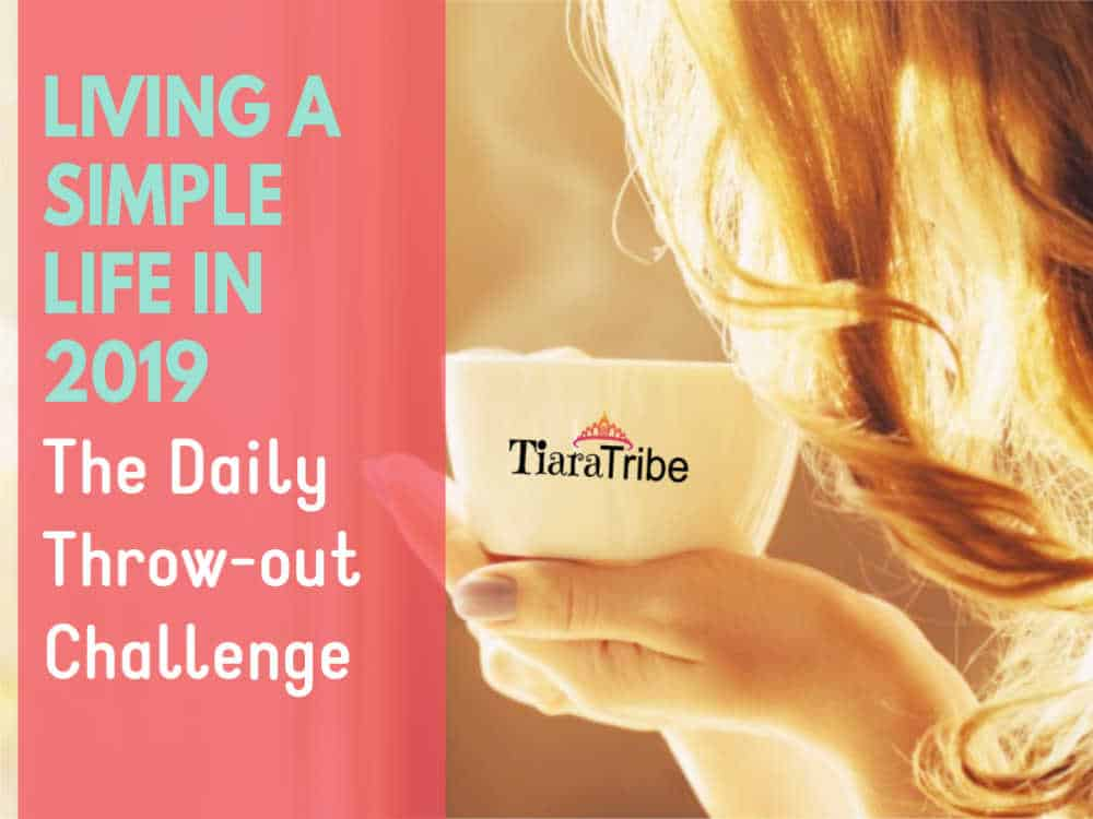 Living a simple life in 2019 with the Daily Throw-out Challenge