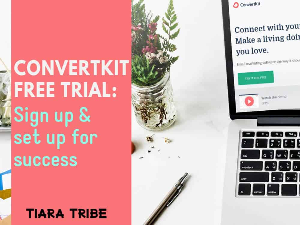 ConvertKit Free Trial: Sign up & set up for success