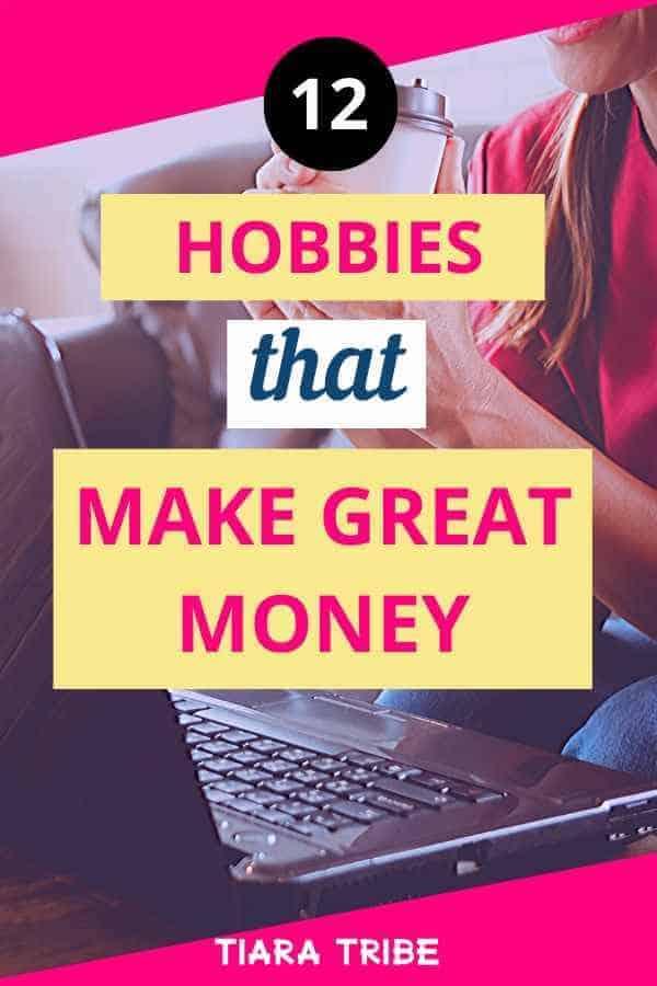 12 hobbies that make money - unique ideas for hobbies that make money
