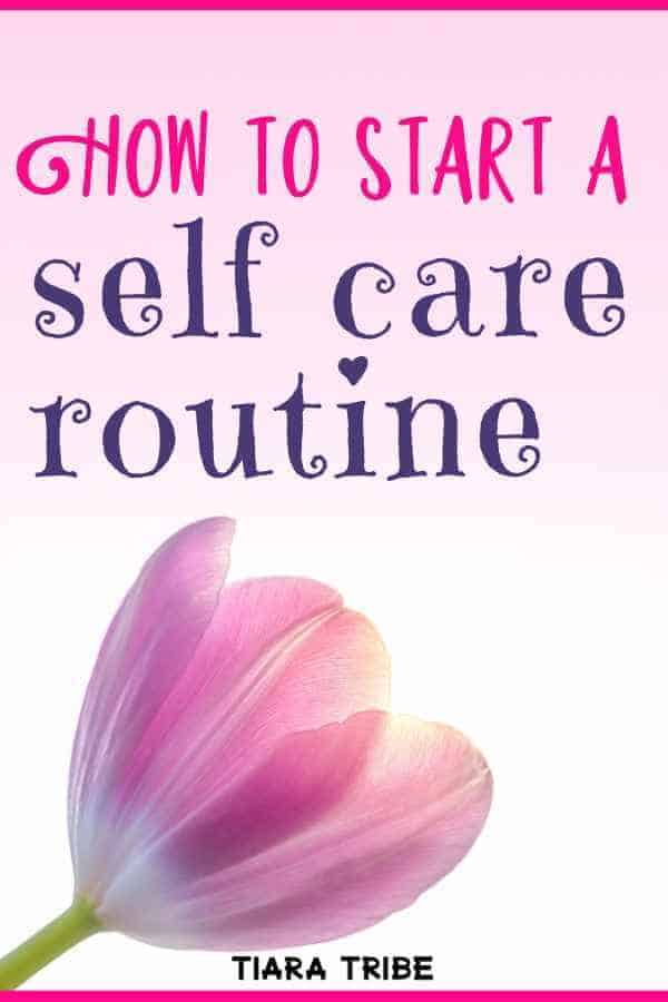 How to start a self care routine