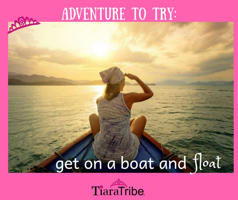 New things to try - get on a boat and float