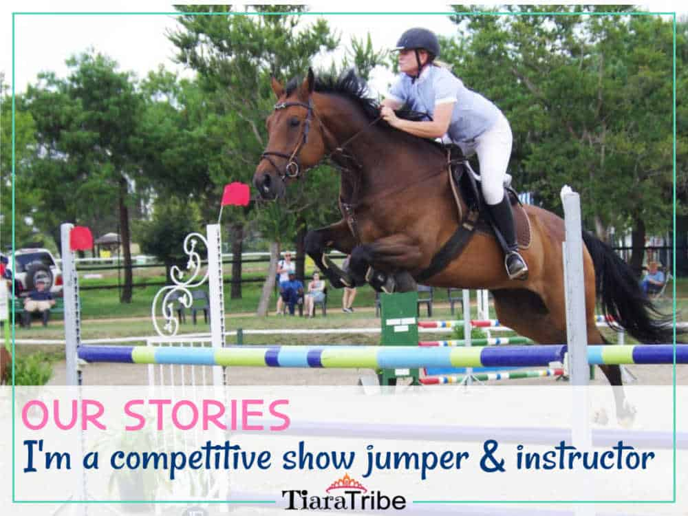 I'm a competitive show jumper and horse-riding instructor