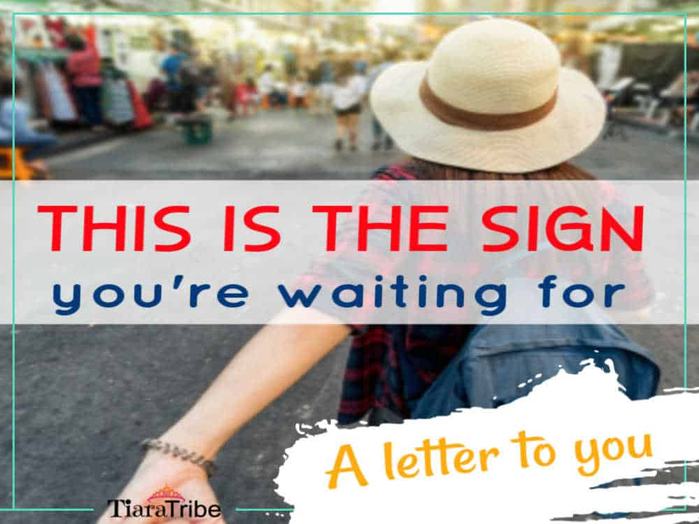 A letter to you: This is the sign you're waiting for
