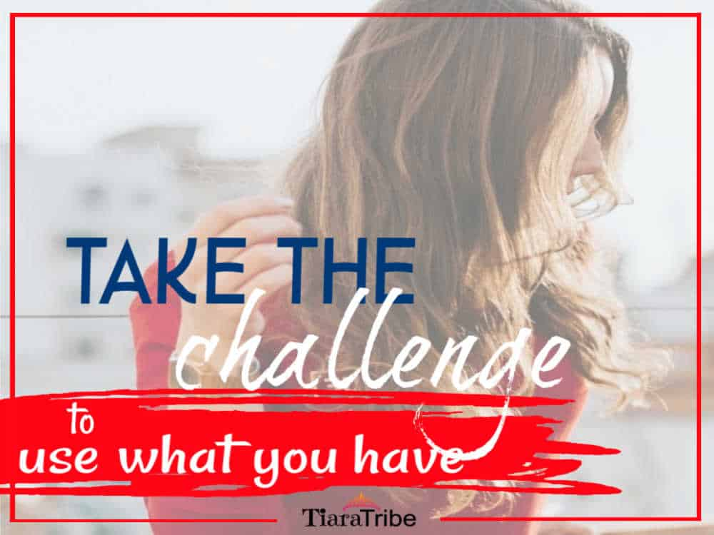 Take our use-what-you-have challenge