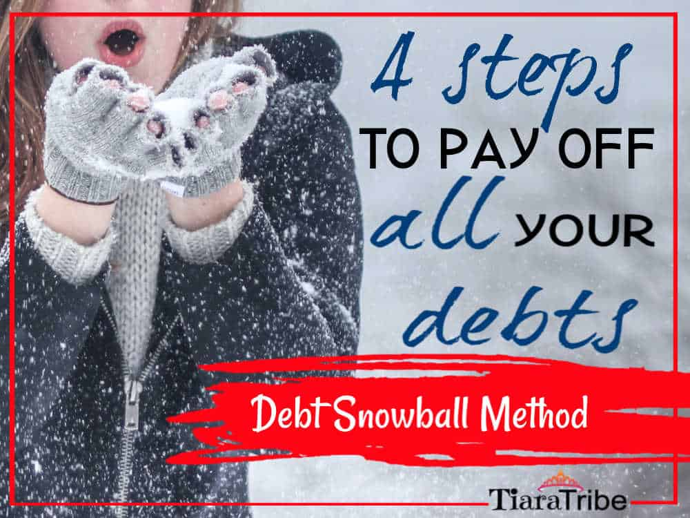 4 steps to pay off all your debts using the Debt Snowball Method