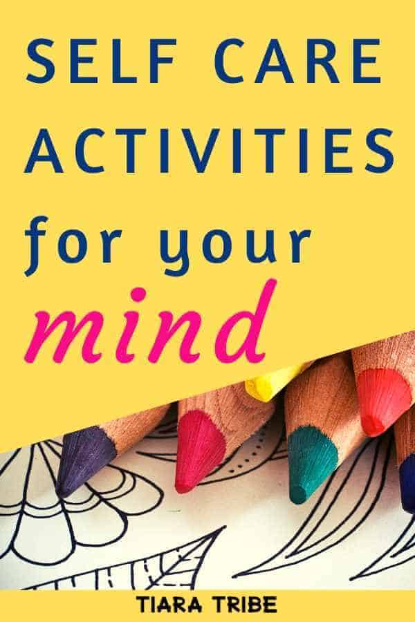 Self care activities for your mind