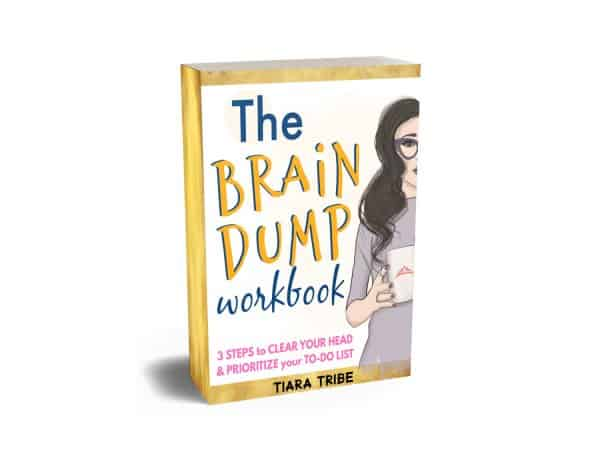 Brain Dump Workbook - do a brain dump and organize your to-do list in less than 15 minutes #braindump #tiaratribe