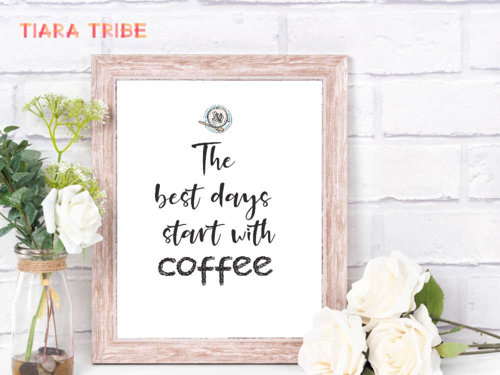 The best days start with coffee sign