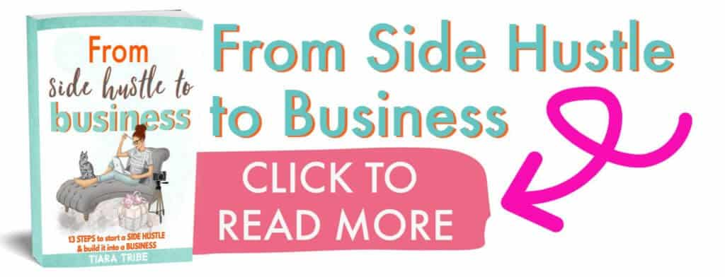 From Side Hustle to Business: 13 steps to start a side hustle and build it into a business