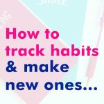 How to track habits and make new ones