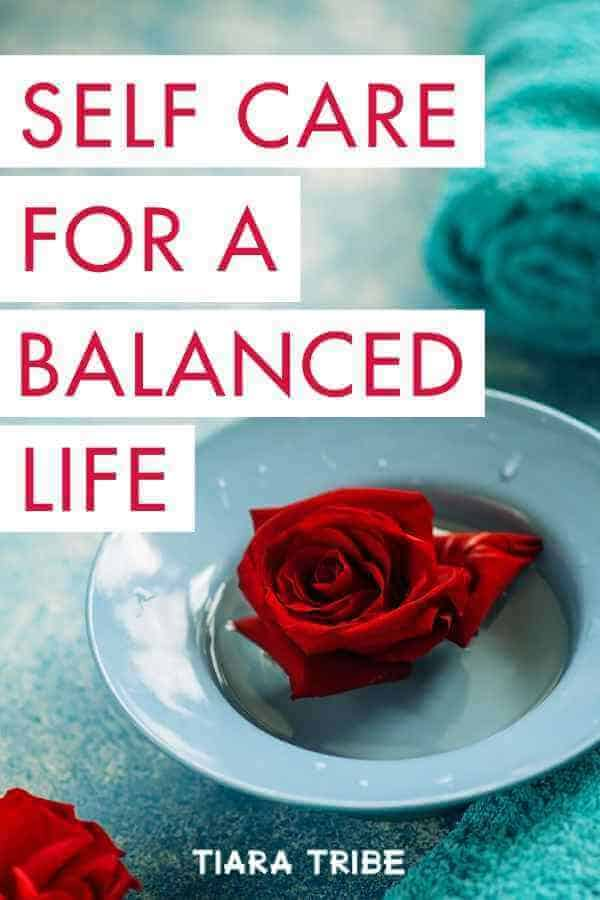 Self Care Tips For A Beautiful Balanced Life