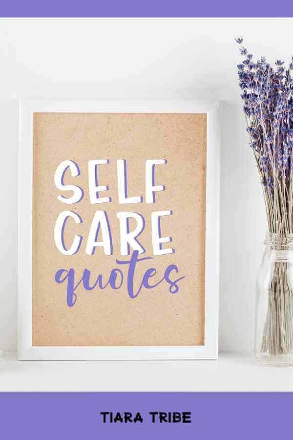 Self care quotes to inspire you in every area of your life